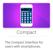 The Compact Interface for users with smartphones.